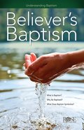 Believer's Baptism (Rose Guide Series)