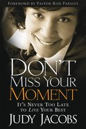 Don't Miss Your Moment eBook