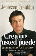 Crea Que Usted Puede (Spa) (Believe That You Can) eBook