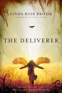The Deliverer (#02 in Reluctant Demon Diaries Series)