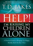 Help! I'm Raising My Children Alone eBook