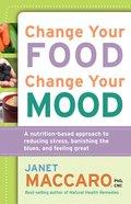 Change Your Food, Change Your Mood eBook