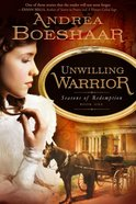 Unwilling Warrior (#01 in Seasons Of Redemption Series) eBook