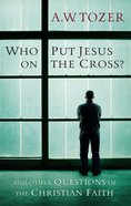 Who Put Jesus on the Cross? eBook
