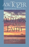 Jesus, Author of Our Faith eBook