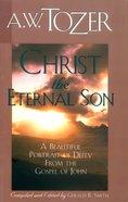 Christ the Eternal Son eBook