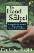 The Hand on My Scalpel eBook