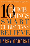 Ten Dumb Things Smart Christians Believe eBook