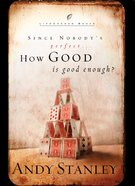 How Good is Good Enough? (Lifechange Books Series) eBook