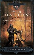 Sir Dalton and the Shadow Heart (#03 in The Knights Of Arrethtrae Series)