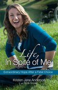 Life, in Spite of Me eBook