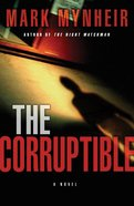 The Corruptible eBook