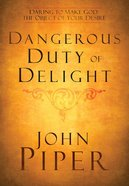 The Dangerous Duty of Delight (Lifechange Books Series)