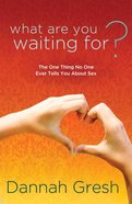 What Are You Waiting For? eBook
