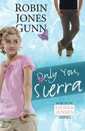 Only You, Sierra (#01 in Sierra Jensen Series) eBook