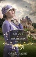 A Edwbs #03 Refuge At Highland Hall (#03 in Edwardian Brides Series) eBook