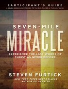 Seven-Mile Miracle (Participant's Guide) (Seven-mile Miracle Series) eBook