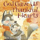 God Gave Us Thankful Hearts (God Gave Us Series) eBook