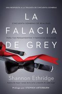 La Falacia De Grey (Spanish) (Spa) (The Fantasy Fallacy) eBook