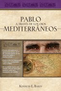 Pablo a Traves De Los Ojos Mediterraneos eBook