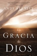 La Gracia De Dios (Spanish) (Spa) (The Grace Of God) eBook