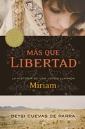 Mas Que Libertad (Spanish) (Spa) (More Than Freedom) eBook