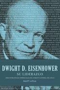 Dwight D. Eisenhower Su Liderazgo (Spa) eBook