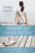 Dejalo En Las Manos De Dios (Spa) (Let Go) eBook