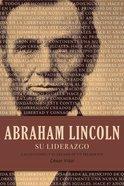 Lincoln Su Liderazgo (Spanish) (Spa) (Lincoln On Leadership) eBook