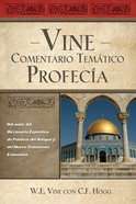 Vine Comentario Tematico Profecia (Spanish) (Spa) (Vine's Topical Commentary Prophecy) (Vine's Topical Commentary Series) eBook