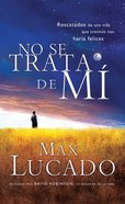 No Se Trata De Mi (Spanish) (Spa) (It's Not About Me) eBook