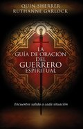 La Gua De Oracin Del Guerrero Espiritual, La eBook