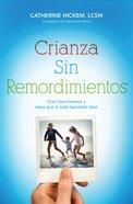 Crianza Sin Remordimentos (Spa) (Regret Free Parenting) eBook