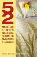 52 Maneras De Tener Relaciones Sexuales Divertidas Y Fabulosas (Spa) eBook