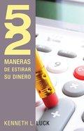 52 Maneras De Estirar Su Dinero (Spa) eBook