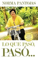 Lo Que Paso Paso... (Spanish) (Spa) (What's Done, Is Done...) eBook