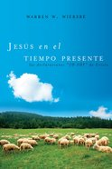 Jesus En El Tiempo Presente (Spanish) (Spa) (Jesus In The Present) eBook