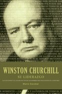 Winston Churchill Su Liderazgo (Spanish) (Spa) (Winston Churchill His Leadership) eBook