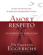 Amor Y Respeto Cuaderno De Ejercicios (Spa) (Love And Respect Workbook) eBook