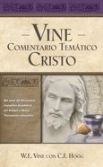 Vine Comentario Tematico: Christo (Spanish) (Spa) (Vine's Topical Commentary: Christ) (Vine's Topical Commentary Series) eBook