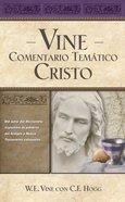 Vine Comentario Tematico: Christo (Spanish) (Spa) (Vine's Topical Commentary: Christ) (Vine's Topical Commentary Series) eBook