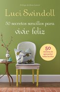 50 Secretos Simples Para Una Vida Feliz (Spa) (Simple Secrets To A Happy Life) eBook