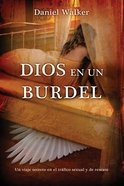 Dios En Un Burdel (Spa) (God In A Brothel) eBook