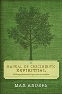 Manual De Crecimiento Espiritual (Spanish) (Spa) (30 Days To Understanding What Christians Believe) eBook