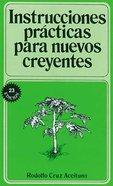 Instrucciones Practicas Para Nuevos Creyentes (Spa) (Spanish) eBook