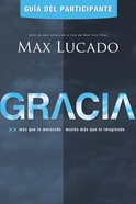 Gracia (Grace (Participant Guide) (Spa) (Guia Del Participante) eBook