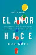 El Amor Hace (Spa) (Love Does) eBook