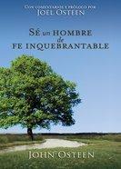 Sea Un Hombre De Fe Inquebrantable (Spanish) (Spa) (Becoming A Man Of Unwavering Faith) eBook