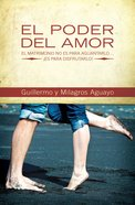 El Poder Del Amor (Spa) eBook