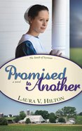 Promised to Another (#03 in The Amish Of Seymour County Series)